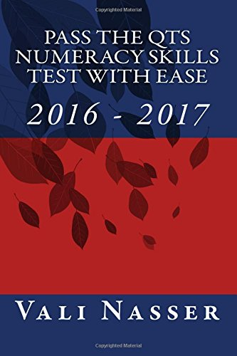 Pass the QTS Numeracy Skills Test with Ease 2016-2017