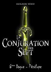 La Conjuration des Sept: 6eme Dague, Pénélope (Présages t. 1)