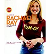 Classic 30-Minute Meals: The All-Occasion Cookbook [ CLASSIC 30-MINUTE MEALS: THE ALL-OCCASION COOKBOOK ] by Ray, Rachael (Author) Sep-26-2006 [ Hardcover ]