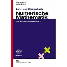 Lehr- und Übungsbuch Numerische Mathematik: mit Softwareunterstützung