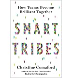 { SMART TRIBES: HOW TEAMS BECOME BRILLIANT TOGETHER } By Comaford, Christine ( Author ) [ May - 2013 ] [ Hardcover ]