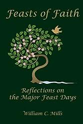 Feasts of Faith: Reflections on the Major Feast Days