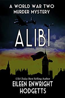 Alibi: World War Two Murder Mystery (Toby Whitby Book 0) (English Edition) van [Hodgetts, Eileen Enwright]