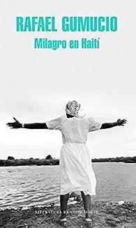 Milagro en Haití par Rafael Gumucio