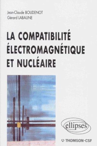 La Compatibilité électromagnétique et nucléaire