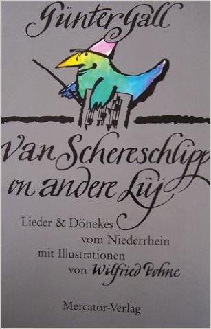 Van Schereschlipp on andere Lüj . Lieder & Dönekes vom Niederrhein mit Illustrationen von Wilfried Bohne. ; 3874631745