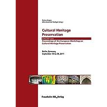 Cultural Heritage Preservation.: EWCHP - 2011. Proceedings of the European Workshop on Cultural Heritage Preservation. Berlin, Germany, September 26 to 28, 2011.
