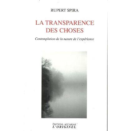 La transparence des choses : Contemplation de la nature de l'expérience