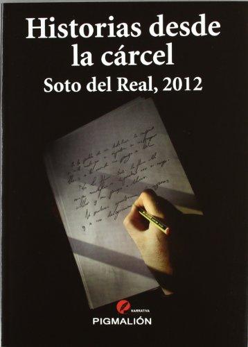 Historias desde la cárcel : Soto del Real, 2012 por Marco Tulio . . . [et al. ] Montalván Ortiz
