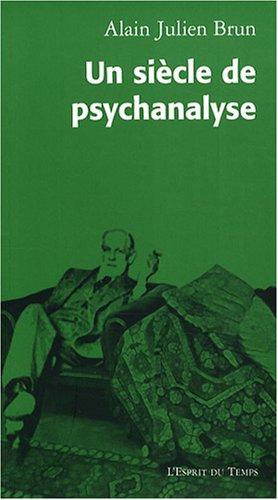 Un siècle de psychanalyse