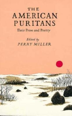 [(The American Puritans: Their Prose and Poetry)] [Author: Perry Miller] published on (May, 1982)