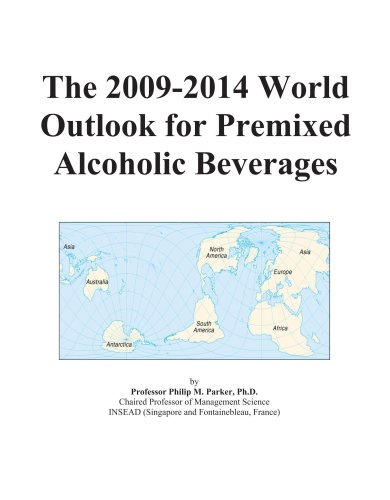 The 2009-2014 World Outlook for Premixed Alcoholic Beverages