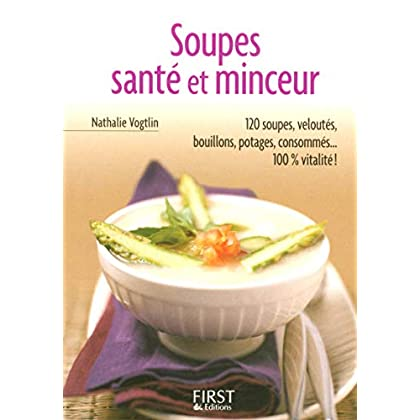 Le Petit Livre de - Soupes Santé et Minceur