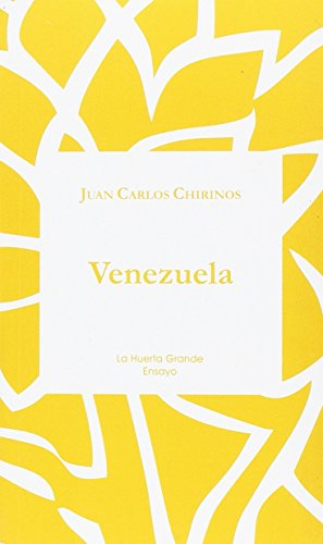 Descargar Libro Venezuela (ENSAYO) de Juan Carlos CHIRINOS GARCÍA