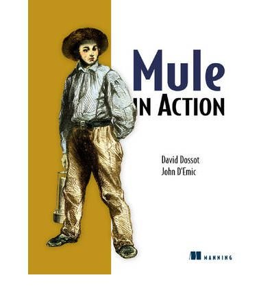 [(Mule in Action )] [Author: David Dossot] [Jul-2009]