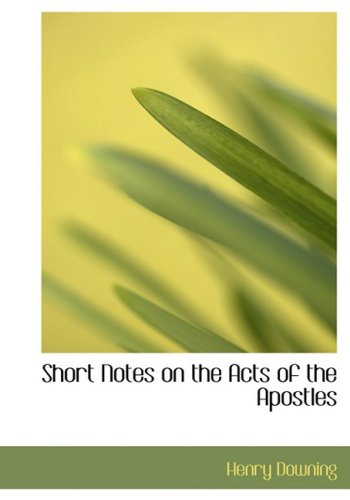 Short Notes on the Acts of the Apostles (Large Print Edition)