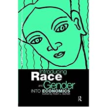 [(Introducing Race and Gender into Economics )] [Author: Robin L. Bartlett] [Dec-1997]