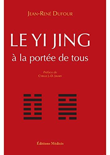 Le Yi Jing à la portée de tous par