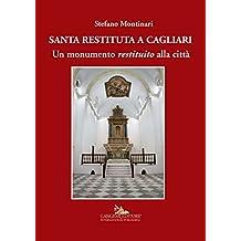 Santa Restituta a Cagliari: Un monumento restituito alla città
