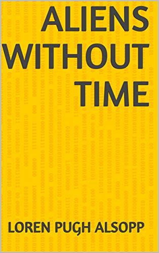 Aliens Without Time (Finnish Edition) por Loren Pugh Alsopp