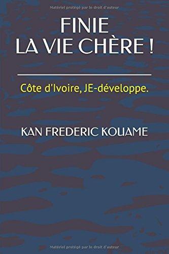 FINIE LA VIE CHRE !: Cte-d'Ivoire, JE-dveloppe.