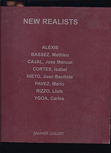 NEW REALISTS. ALEXIS, MATHIEU BASSEZ, JOSE MANUEL CAJAL, ISABEL CORTES, JUAN BAUTISTA NIETO, MARIO PAVEZ, LLUIS RIZZO...