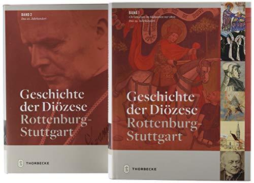Geschichte der Diözese Rottenburg-Stuttgart: Band 1: Christentum im Südwesten bis 1800. Das 19. Jahrhundert; Band 2: Das 20. Jahrhundert