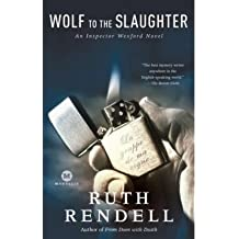 Wolf to the Slaughter (Chief Inspector Wexford Mysteries (Paperback)) [ WOLF TO THE SLAUGHTER (CHIEF INSPECTOR WEXFORD MYSTERIES (PAPERBACK)) ] By Rendell, Ruth ( Author )Sep-30-2008 Paperback