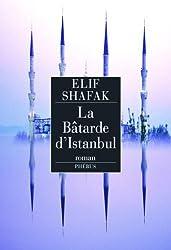 La Bâtarde d'Istanbul de Shafak. Elif (2007) Broché
