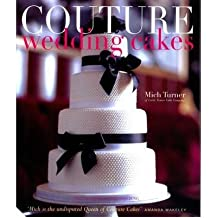 [(Couture Wedding Cakes)] [Author: Mich Turner] published on (January, 2009)