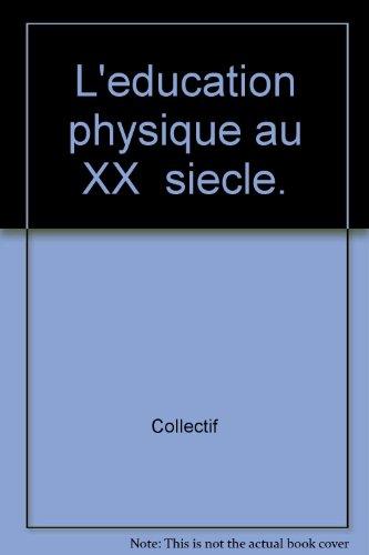 l-39-education-physique-au-xxeme-siecle-approches-historique-et-culturelle
