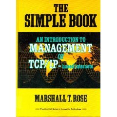 The Simple Book: An Introduction to Management of TCP/IP-Based Internets (Prentice Hall series in innovative technology)