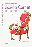 Gaietà Cornet. Vol 1 (1902-1903)