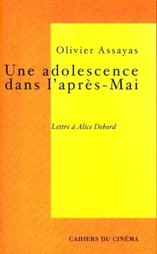 UNE ADOLESCENCE DANS L'APRÈS-MAI. Lettre à Alice Debord