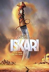 Iskari, tome 2 : Le combat des âmes soeurs par Kristen Ciccarelli