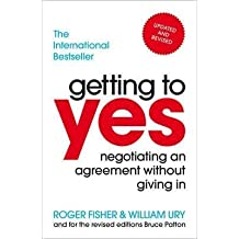 [(Getting To Yes : Negotiating An Agreement Without Giving In)] [Author: Roger Fisher , William Ury] published on (July, 2012)