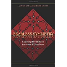 Fearless Symmetry – Exposing the Hidden Patterns of Numbers