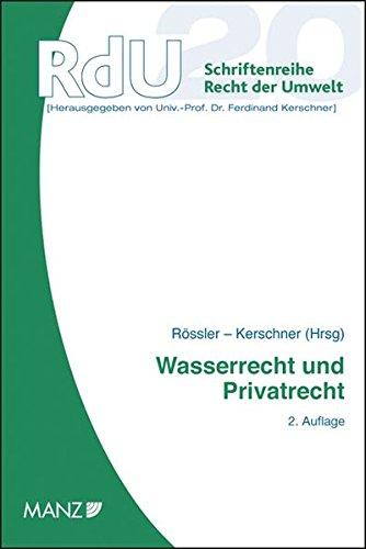 Wasserrecht und Privatrecht (Schriftenreihe Recht der Umwelt (RdU))