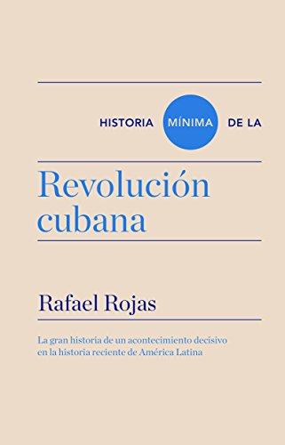 Historia mínima de la revolución cubana (Biblioteca Turner) por Rafael Rojas