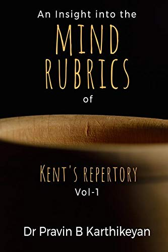 An Insight into the MIND RUBRICS of Kent's Repertory -Volume 1