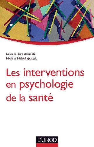 Les interventions en psychologie de la santé par Moïra Mikolajczak