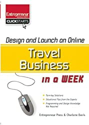 Design and Launch an Online Travel Business in a Week (ClickStart Series) by Charlene Davis (2009-06-01)