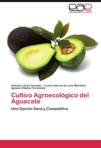 Cultivo Agroecológico del Aguacate por Larios Guzmán Antonio