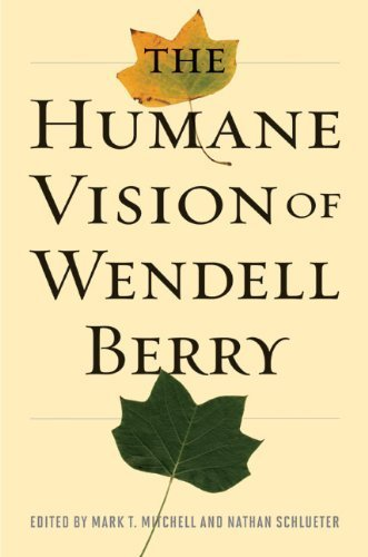 The Humane Vision of Wendell Berry (2011-12-06)