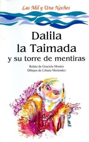 Dalila La Taimada y Su Torre de Mentiras par Graciela Montes
