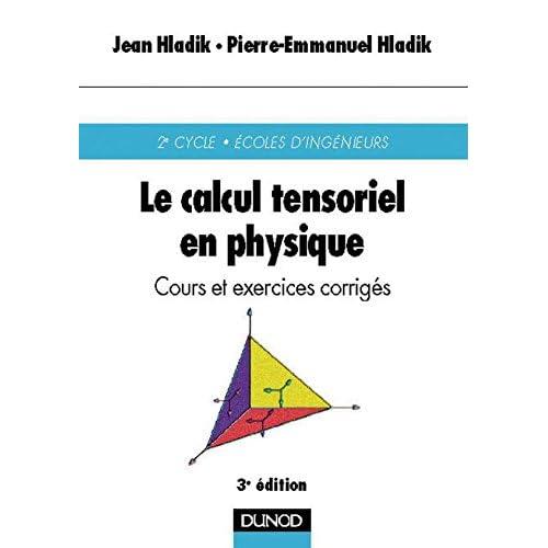 Le calcul tensoriel en physique - Cours et exercices corrigés
