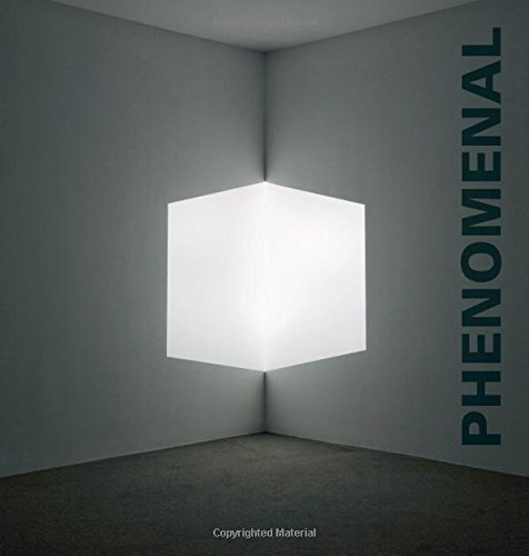 Phenomenal: California Light, Space, Surface by Michael Auping, Stephanie Hanor, Adrian Kohn, Dawna Schuld (October 21, 2011) Hardcover