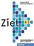 Ziel B2, Band 2, Lektion 9 - 16: Deutsch als Fremdsprache / Lehrerhandbuch