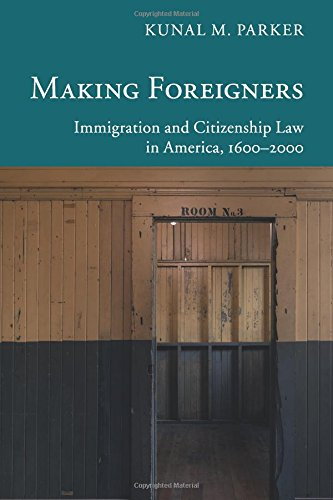 Making Foreigners (New Histories of American Law) por Kunal M. Parker