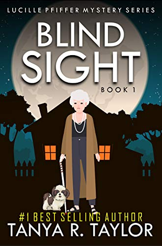 BLIND SIGHT (Lucille Pfiffer Mystery Series Book 1) (English Edition)
